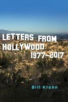 Letters from Hollywood: 1977-2017
