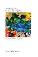Thinking Life with Luce Irigaray:...