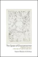 The Space of Disappearance: A...