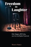 Freedom in Laughter: Dick Gregory,...