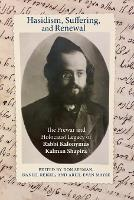 Hasidism, Suffering, and Renewal: The...