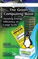 The Green Computing Book: Tackling...
