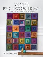 Modern Patchwork Home: Dynamic Quilts...