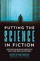 Putting the Science in Fiction: ...