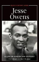 Jesse Owens: A Life in American History