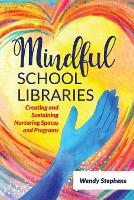 Mindful School Libraries: Creating ...