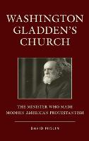 Washington Gladden's Church: The...