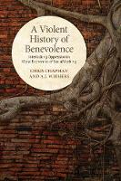 A Violent History of Benevolence:...