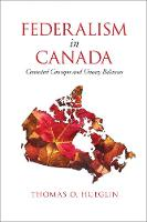 Federalism in Canada: Contested...
