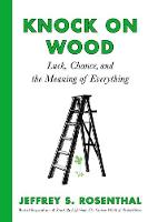 Knock on Wood: Luck, Chance, and the...