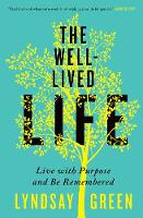 The Well-Lived Life: Live with ...