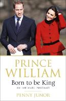 Prince William: Born to be King: An...