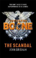 Theodore Boone: The Scandal: Theodore...