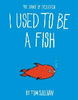 I Used to Be a Fish: The Story of...