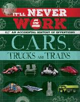 It'll Never Work: Cars, Trucks and...