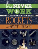 It'll Never Work: Rockets and Space...
