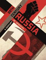 20th Century Russia: A Century of...