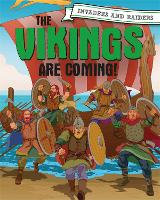 Invaders and Raiders: The Vikings are...