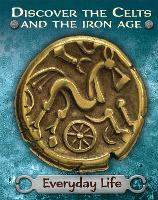 Discover the Celts and the Iron Age:...