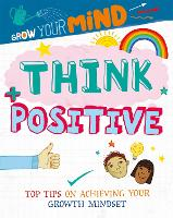 Grow Your Mind: Think Positive