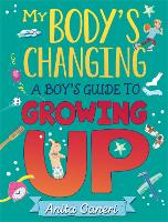 My Body's Changing: A Boy's Guide to...