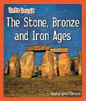 The Stone, Bronze and Iron Ages