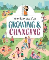 Your Body and You: Growing and Changing