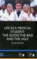 Life as a Medical Student: the Good,...