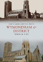 Wymondham & District Through Time