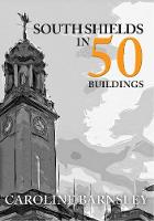 South Shields in 50 Buildings
