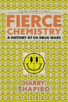 Fierce Chemistry: A History of UK ...