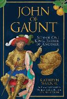 John of Gaunt: Son of One King, ...
