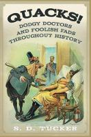 Quacks!: Dodgy Doctors and Foolish...
