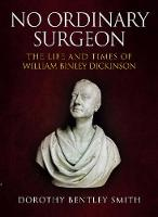 No Ordinary Surgeon: The Life and...
