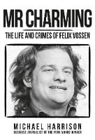 Mr Charming: The Life and Crimes of...