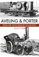 Aveling & Porter: The John Crawley...