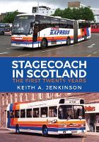 Stagecoach in Scotland: The First...