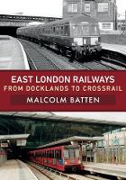 East London Railways: From Docklands...