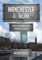 Manchester at Work: People and...