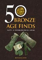 50 Bronze Age Finds From the Portable...