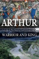 Arthur: Warrior and King