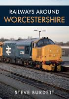 Railways Around Worcestershire
