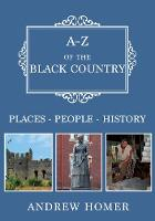 A-Z of The Black Country:...