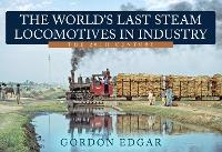 The World's Last Steam Locomotives in...
