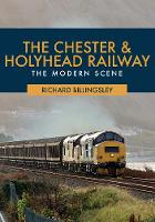 The Chester & Holyhead Railway: The...