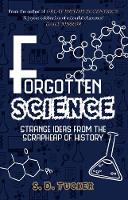 Forgotten Science: Strange Ideas from...
