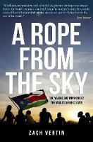A Rope from the Sky: The Making and...