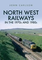 North West Railways in the 1970s and...