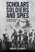 Soldiers, Scholars and Spies: The Men...