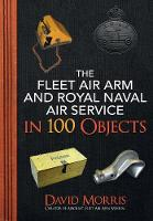 The Fleet Air Arm and Royal Naval Air...